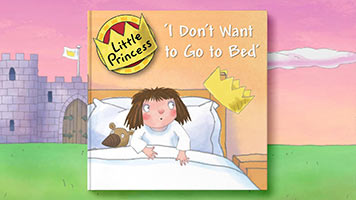 Little Princess: I Don't Want to Go to Bed