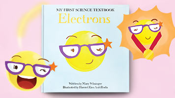 Electrons: My First Science Textbook