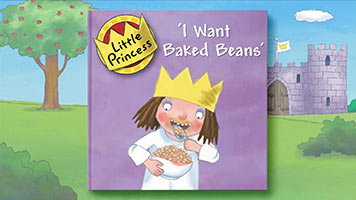 Little Princess: I Want Baked Beans