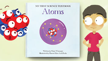 Atoms: My First Science Textbook